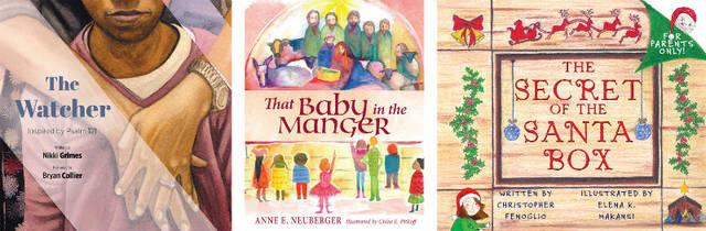 """<p>These children's books are suitable for Christmas giving: """"The Watcher"""" by Nikki Grimes, """"That Baby in the Manger"""" by Anne E. Neuberger and """"The Secret of the Santa Box"""" by Christopher Fenoglio.  </p>"""