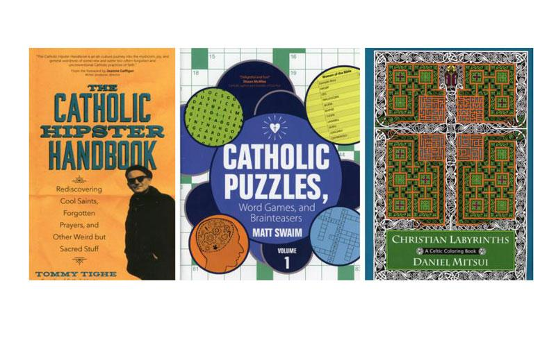 """These are the covers of """"The Catholic Hipster Handbook: Rediscovering Cool Saints, Forgotten Prayers and Other Weird but Sacred Stuff"""" by Tommy Tighe; """"Catholic Puzzles, Word Games and Brainteasers"""" by Matt Swaim; and """"Christian Labyrinths: A Celtic Coloring Book"""" by Daniel Mitsui. The books are reviewed by Regina Lordan. (Photo by CNS)"""