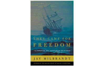 "This is the cover of ""They Came for Freedom: The Forgotten, Epic Adventure of the Pilgrims"" by Jay Milbrandt. The book is reviewed by Nancy L. Roberts. (Photo by CNS)"