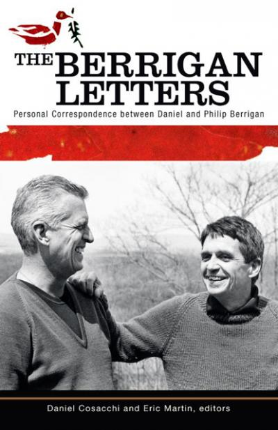 """This is the cover of """"The Berrigan Letters: Personal Correspondence Between Daniel and Philip Berrigan,"""" edited by Daniel Cosacchi and Eric Martin. The book is reviewed by Kathleen Finley."""