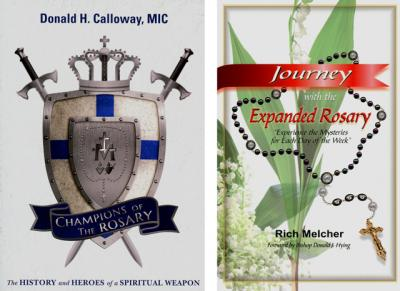 """Champions of the Rosary: The History and Heroes of a Spiritual Weapon"" by Donald H. Calloway, MIC, and ""Journey With the Expanded Rosary: Experience the Mysteries for each Day of the Week"" by Rich Melcher are reviewed by Mitch Finley."